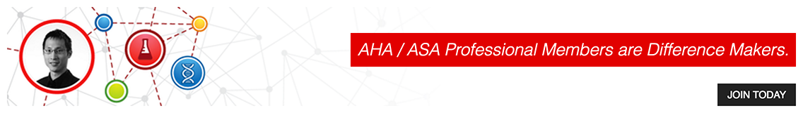 AHA/ASA Professional Members are Difference Makers - Join Today