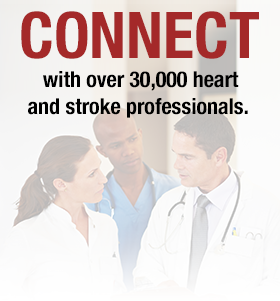 Connect with over 30,000 heart and stroke professionals.