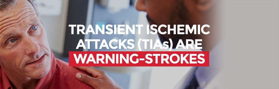 Transient Ischemic Attacks (TIAs) are warning-strokes
