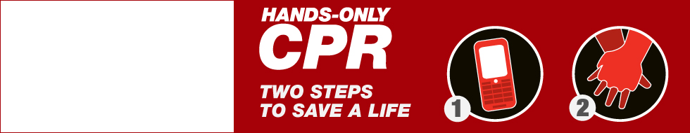 Hands-Only CPR. Two Steps To Save A Life.