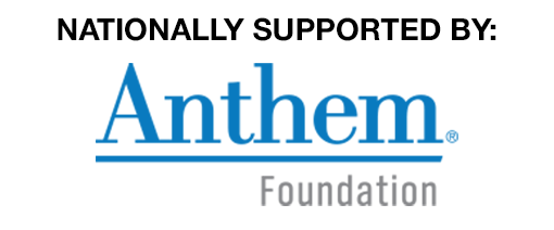 Nationally Supported by: Anthem Foundation