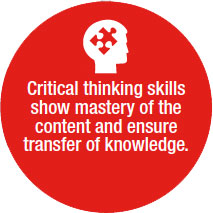 Critical Thinking skills show mastery of the content and ensure transfer of knowledge